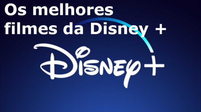 Os melhores filmes da Disney +