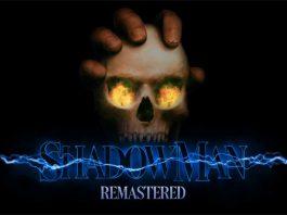 Shadow Man Remasterizado: Trailer, enredo, data de lançamento e todas as novidades